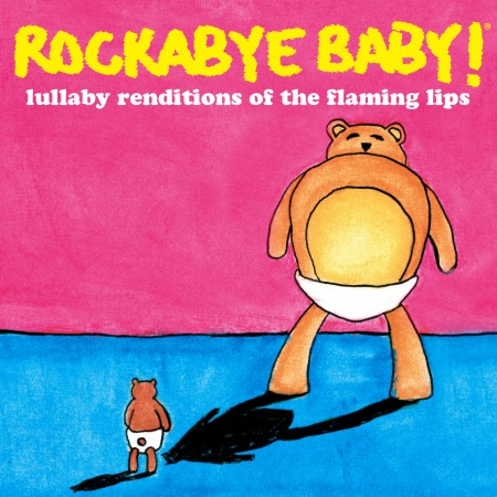 Rockabye Baby- Lullaby Renditions Of The Flaming Lips