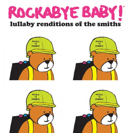 Rockabye Baby- Lullaby Renditions Of The Smiths
