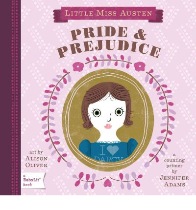Little Miss Austen: Pride & Prejudice