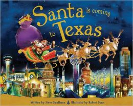 Santa Is Coming To Texas By Rober Dunn And Steve Smallman