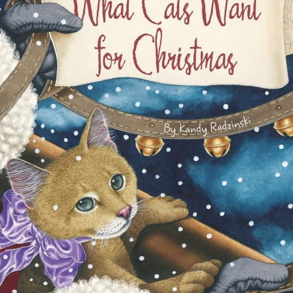 What Cats Want For Christmas By Kandy Radzinski
