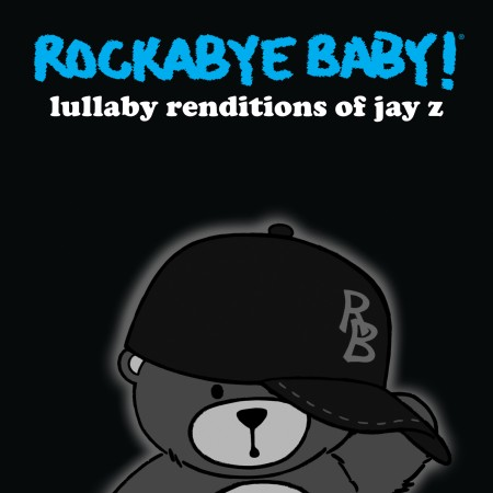 Rockabye Baby – Lullaby Renditions Of Jay Z