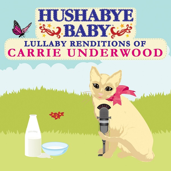 Hushabye Baby – Lullaby Renditions Of Carrie Underwood