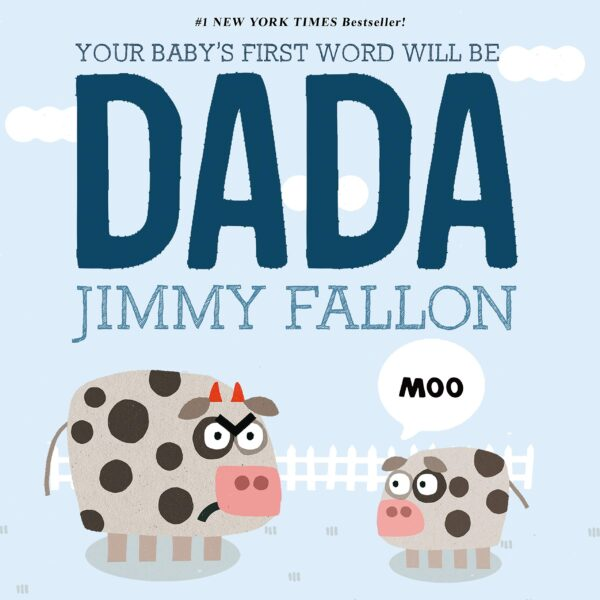 Your Baby's First Words Will Be Dada